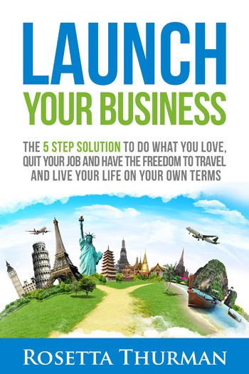Launch Your Business by Rosetta Thurman