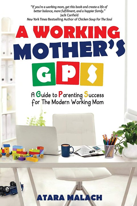 A Working Mother's GPS: A Guide to Parenting Success for the Modern Working Mom