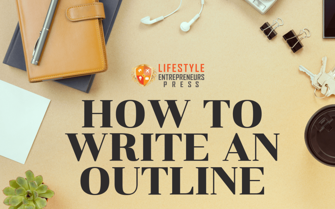 How to Write a Book Outline & Structure Your Content