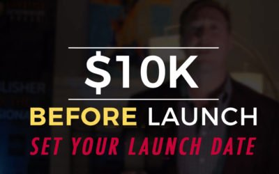 $10K Before Launch: Action Step – Save the Date for YOUR Pre-Launch Campaign