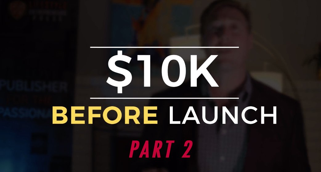 $10K Before Launch - Book Pre-Launch